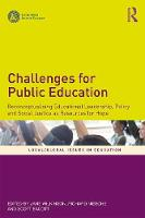 Challenges for Public Education: Reconceptualising Educational Leadership, Policy and Social Justice as Resources for Hope - Local/Global Issues in Education (Paperback)