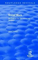 Social Work: An Outline for the Intending Student - Routledge Revivals: Noel Timms (Paperback)
