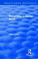 Recording in Social Work - Routledge Revivals: Noel Timms (Hardback)
