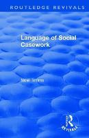 Language of Social Casework - Routledge Revivals: Noel Timms (Paperback)
