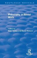 Philosophy in Social Work - Routledge Revivals: Noel Timms (Paperback)
