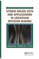 Hybrid Rough Sets and Applications in Uncertain Decision-Making - Systems Evaluation, Prediction, and Decision-Making (Paperback)