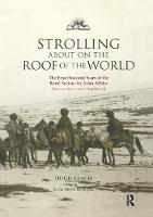 Strolling About on the Roof of the World: The First Hundred Years of the Royal Society for Asian Affairs (Paperback)