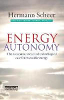 Energy Autonomy: The Economic, Social and Technological Case for Renewable Energy (Paperback)