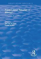 Prison Labour: Salvation or Slavery?: International Perspectives - Routledge Revivals (Paperback)