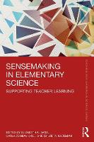 Sensemaking in Elementary Science: Supporting Teacher Learning - Teaching and Learning in Science Series (Paperback)