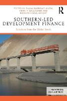Southern-Led Development Finance: Solutions from the Global South - Rethinking Development (Paperback)