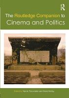 The Routledge Companion to Cinema and Politics - Routledge Media and Cultural Studies Companions (Paperback)