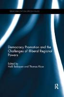 Democracy Promotion and the Challenges of Illiberal Regional Powers - Democratization Special Issues (Paperback)
