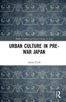 Urban Culture in Pre-War Japan - Media, Culture and Social Change in Asia (Hardback)