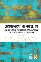 Communicating Populism: Comparing Actor Perceptions, Media Coverage, and Effects on Citizens in Europe - Routledge Studies in Media, Communication, and Politics (Hardback)