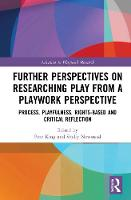 Further Perspectives on Researching Play from a Playwork Perspective: Process, Playfulness, Rights-based and Critical Reflection - Advances in Playwork Research (Hardback)