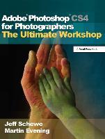 Adobe Photoshop CS4 for Photographers: The Ultimate Workshop (Hardback)