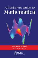A Beginner's Guide To Mathematica (Hardback)