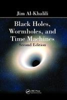 Black Holes, Wormholes and Time Machines (Hardback)
