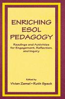 Enriching Esol Pedagogy: Readings and Activities for Engagement, Reflection, and Inquiry (Hardback)