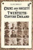 Crime and Society in Twentieth Century England (Hardback)