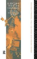 High-Tech Fantasies: Science Parks in Society, Science and Space (Hardback)