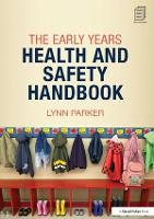 The Early Years Health and Safety Handbook (Hardback)
