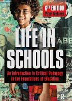 Life in Schools: An Introduction to Critical Pedagogy in the Foundations of Education (Hardback)