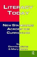 Literacy Today: New Standards Across the Curriculum (Hardback)