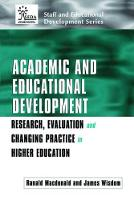 Academic and Educational Development: Research, Evaluation and Changing Practice in Higher Education (Hardback)