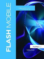 Flash Mobile: Developing Android and iOS Applications (Hardback)