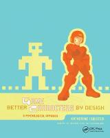 Better Game Characters by Design: A Psychological Approach (Hardback)