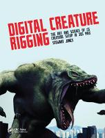 Digital Creature Rigging: The Art and Science of CG Creature Setup in 3ds Max (Hardback)