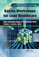 Kaizen Workshops for Lean Healthcare (Hardback)