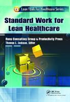 Standard Work for Lean Healthcare (Hardback)