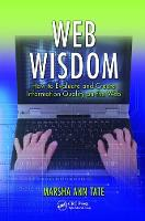 Web Wisdom: How to Evaluate and Create Information Quality on the Web, Second Edition (Hardback)