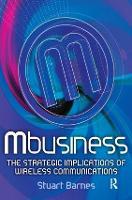 Mbusiness: The Strategic Implications of Mobile Communications (Hardback)