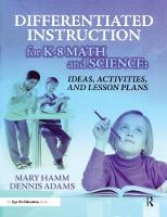 Differentiated Instruction for K-8 Math and Science: Ideas, Activities, and Lesson Plans (Hardback)