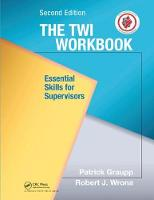 The TWI Workbook: Essential Skills for Supervisors, Second Edition (Hardback)