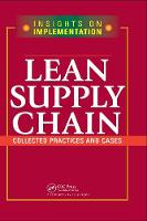 Lean Supply Chain: Collected Practices & Cases (Hardback)