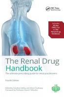 The Renal Drug Handbook: The Ultimate Prescribing Guide for Renal Practitioners, 4th Edition (Hardback)