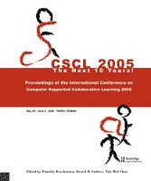 Computer Supported Collaborative Learning 2005: The Next 10 Years! (Hardback)