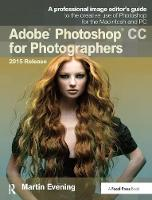 Adobe Photoshop CC for Photographers, 2015 Release (Hardback)