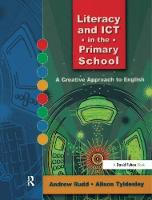 Literacy and ICT in the Primary School: A Creative Approach to English (Hardback)