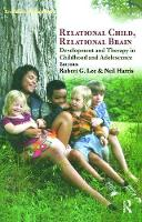Relational Child, Relational Brain: Development and Therapy in Childhood and Adolescence (Hardback)
