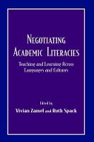 Negotiating Academic Literacies: Teaching and Learning Across Languages and Cultures (Hardback)