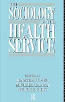 The Sociology of the Health Service (Hardback)