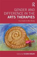 Gender and Difference in the Arts Therapies: Inscribed on the Body (Paperback)