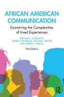 African American Communication: Examining the Complexities of Lived Experiences - Routledge Communication Series (Hardback)