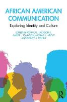 African American Communication: Examining the Complexities of Lived Experiences - Routledge Communication Series (Paperback)