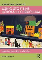 A Practical Guide to Using Storyline Across the Curriculum: Inspiring Learning with Passion (Paperback)
