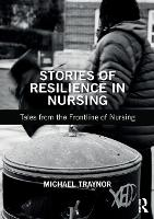 Stories of Resilience in Nursing: Tales from the Frontline of Nursing (Paperback)