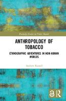 Anthropology of Tobacco [Open Access]: Ethnographic Adventures in Non-Human Worlds (Hardback)