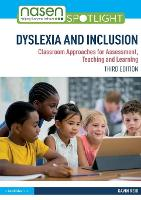 Dyslexia and Inclusion: Classroom Approaches for Assessment, Teaching and Learning - nasen spotlight (Paperback)